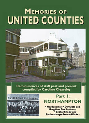 Memories of United Counties - Northampton: v. 1 by Caroline Cleaveley image