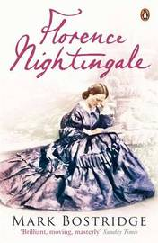 Florence Nightingale: The Woman and Her Legend by Mark Bostridge