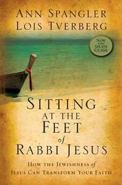 Sitting at the Feet of Rabbi Jesus by Ann Spangler