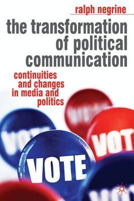 The Transformation of Political Communication by Ralph Negrine image