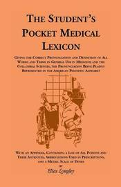 The Student's Pocket Medical Lexicon by Elias Longley