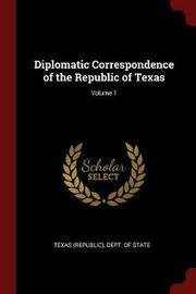 Diplomatic Correspondence of the Republic of Texas; Volume 1 image