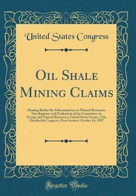 Oil Shale Mining Claims by United States Congress