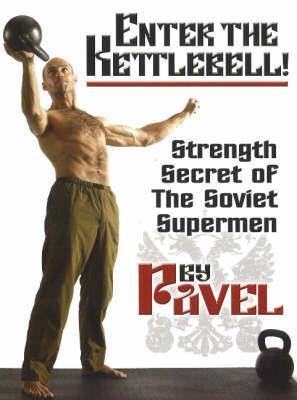 Enter the Kettlebell! by Pavel Tsatsouline image