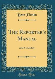 The Reporter's Manual by Benn Pitman image