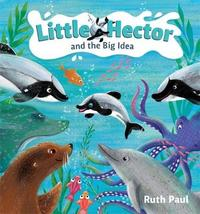 Little Hector and the Big Idea by Ruth Paul image