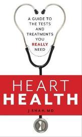 Heart Health by Jignesh, MD Shah