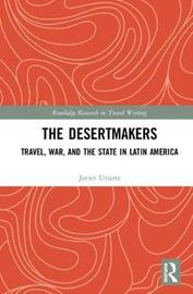The Desertmakers by Javier Uriarte