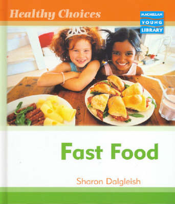 Healthy Choices Fast Food Macmillan Library by Sharon Dalgleish image