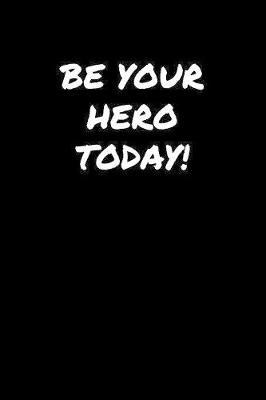 Be Your Hero Today by Standard Booklets image