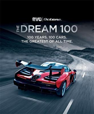 The Dream 100 from evo and Octane by Peter Tomalin