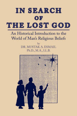 In Search of the Lost God by DR. MUSTAK A. ESMAIL Ph.D. M.A. LL.B. image