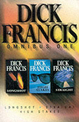"""Dick Francis Omnibus: """"Longshot"""", """"Straight"""", """"High Stakes"""" by Dick Francis image"""