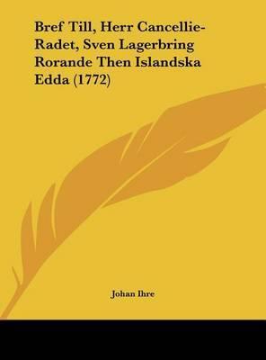 Bref Till, Herr Cancellie-Radet, Sven Lagerbring Rorande Then Islandska Edda (1772) by Johan Ihre image