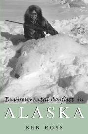 Environmental Conflict in Alaska by Ken Ross image