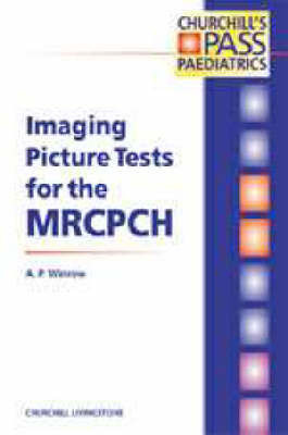Imaging Picture Tests for the MRCPCH by A.P. Winrow