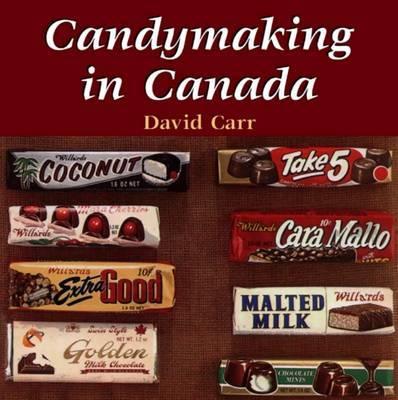 Candymaking in Canada by David Carr image