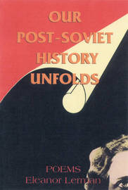 Our Post-Soviet History Unfolds by Eleanor Lerman