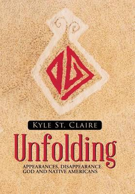 Unfolding by Kyle St Claire