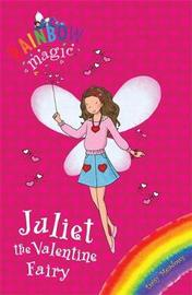 Juliet the Valentine Fairy (Rainbow Magic Holiday Special) by Daisy Meadows