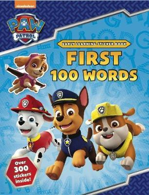 PAW Patrol: First 100 Words Sticker Book by Scholastic