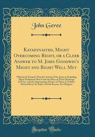 Katadynasths, Might Overcoming Right, or a Cleer Answer to M. John Goodwin's Might and Right Well Met by John Geree image