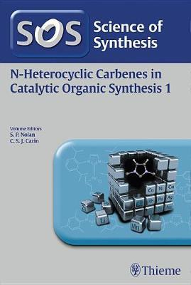 Science of Synthesis: N-Heterocyclic Carbenes in Catalytic Organic Synthesis Vol. 1