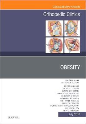 Obesity, An Issue of Orthopedic Clinics by Frederick M. Azar
