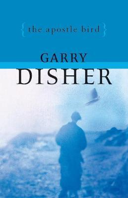 The Apostle Bird by Garry Disher