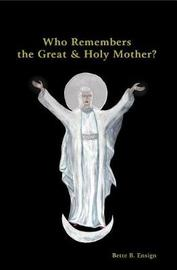 Who Remembers the Great and Holy Mother by Bette Ensign image
