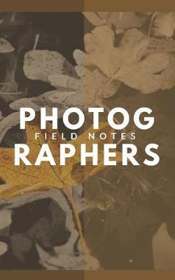 Photographers Field Notes by Creative Captures Press image