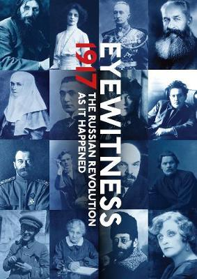 Eyewitness 1917 by Mikhail Zygar