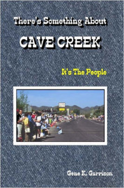 THERE's SOMETHING ABOUT CAVE CREEK (It's The People) by Gene, Garrison