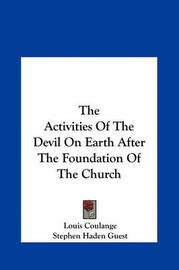 The Activities of the Devil on Earth After the Foundation of the Church by Louis Coulange image