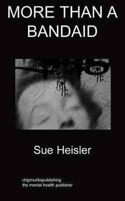More Than a Bandaid by Sue Heisler