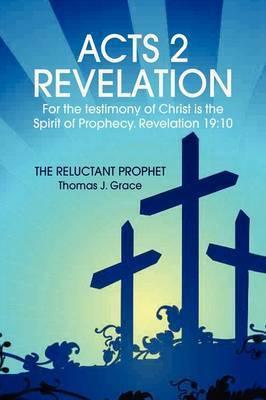 Acts 2 Revelation by Thomas J. Grace