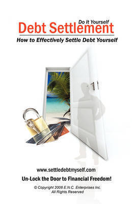 Debt Settlement: How to Effectively Settle Debt Yourself by Eileen Nicole