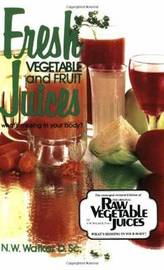 Fresh Vegetable and Fruit Juices by Norman W. Walker image