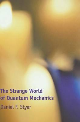 The Strange World of Quantum Mechanics by Daniel F. Styer image