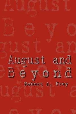 August and Beyond by Robert A. Frey image