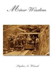 Miner Wisdom by Stephen A. Wzorek image