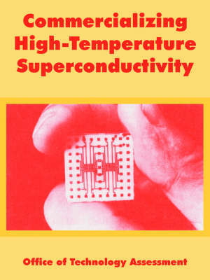 Commercializing High-Temperature Superconductivity by Of Technology Assessment Office of Technology Assessment image