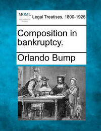 Composition in Bankruptcy. by Orlando Bump