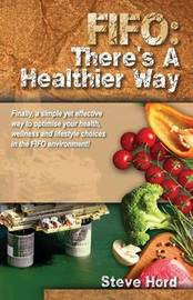 Fifo There's a Healthier Way by Steve Hord
