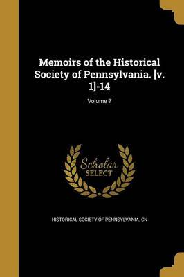 Memoirs of the Historical Society of Pennsylvania. [V. 1]-14; Volume 7 image