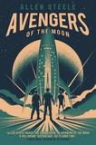 Avengers of the Moon by Allen Steele