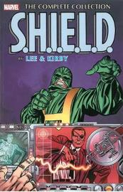 S.h.i.e.l.d. By Lee & Kirby: The Complete Collection by Stan Lee