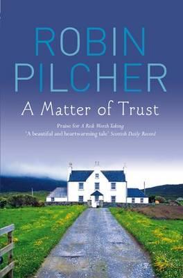 A Matter Of Trust by Robin Pilcher