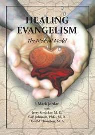 Healing Evangelism by J Mark Jordan