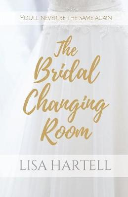 The Bridal Changing Room by Lisa Hartell